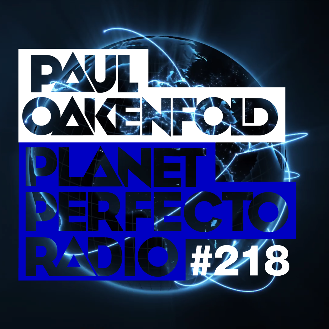Planet Perfecto Podcast 218 ft. Paul Oakenfold