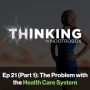Artwork for The Problem with the Health Care System ft. Elle Russ    Episode 21 (Pt. 1)