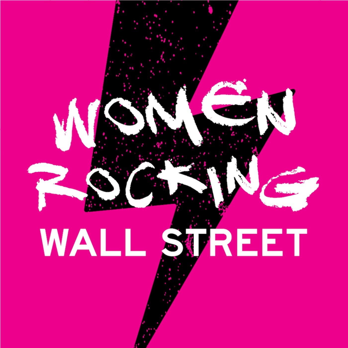 Women Rocking Wall Street - A podcast dedicated to women in financial services show art