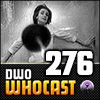 DWO WhoCast - #276 - Doctor Who Podcast