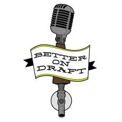 A Craft Beer Podcast: Better on Draft 158 - Founders Brewing Co
