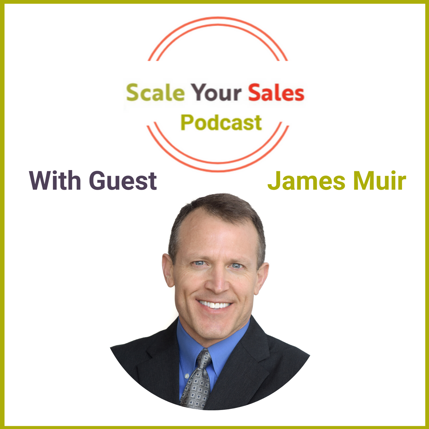 Episode 015 James Muir: Why 90% of Buyers Suggest the Next Logical Step?