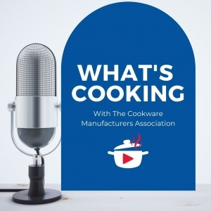 What's Cooking With The Cookware Manufacturers Association