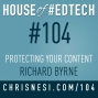 Artwork for Protecting Your Content and Creations with Richard Byrne - HoET104