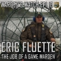 Artwork for 010 Eric Fluette - The Job of a Game Warden - Part One