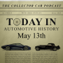 Artwork for 123: Today in Automotive History - May 13th
