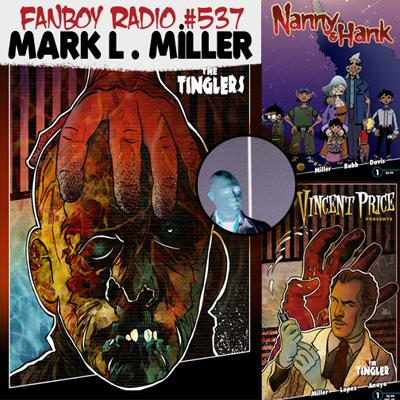 Fanboy Radio #537 - Mark L. Miller LIVE