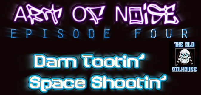 Art_Of_Noise_ep_04 - Darn Tootin' Space Shootin'