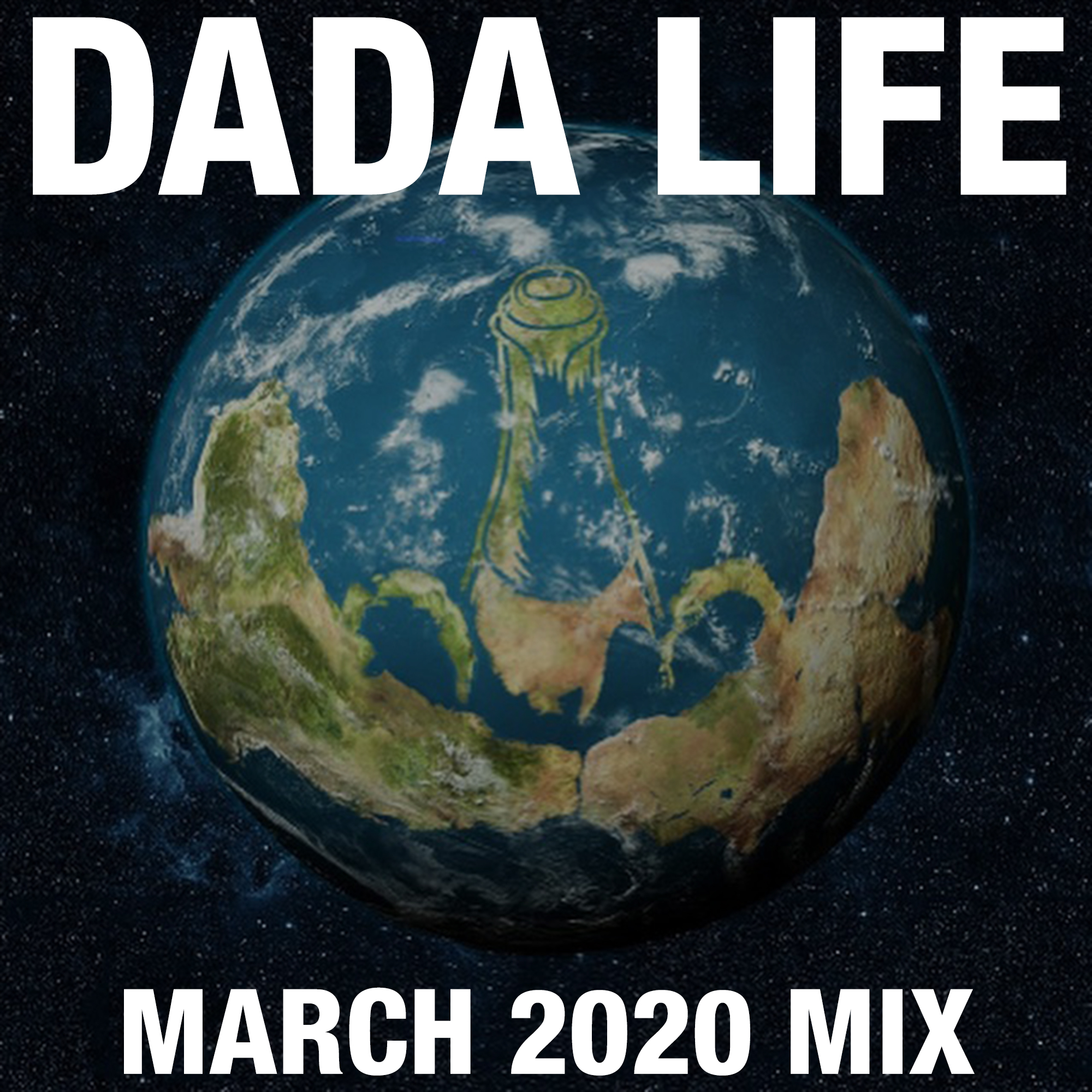 Dada Land March 2020 Mix show art