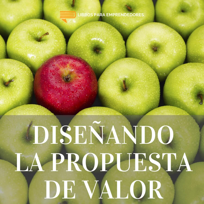 #084 - Diseñando la Propuesta de Valor - Un resumen de Libros para Emprendedores