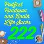 Artwork for 222 Podfest Rundown and Booth Life Sucks