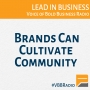 Artwork for Program 121 - Brands Can Cultivate Community