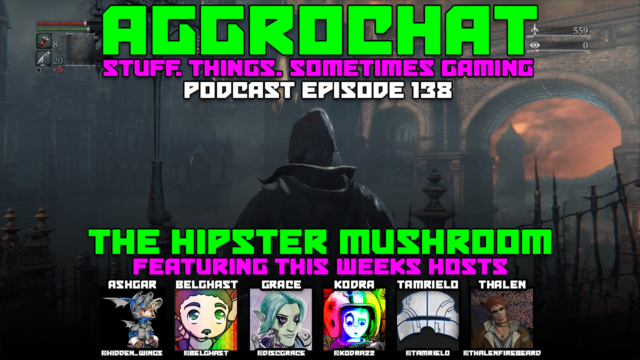 AggroChat #138 - The Hipster Mushroom