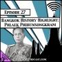 Artwork for Bangkok History Highlight: Phlaek Phibunsongkram [Season 3, Episode 27]