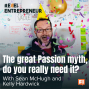 Artwork for The great Passion myth - do you really need it? with Sean McHugh and Kelly Hardwick