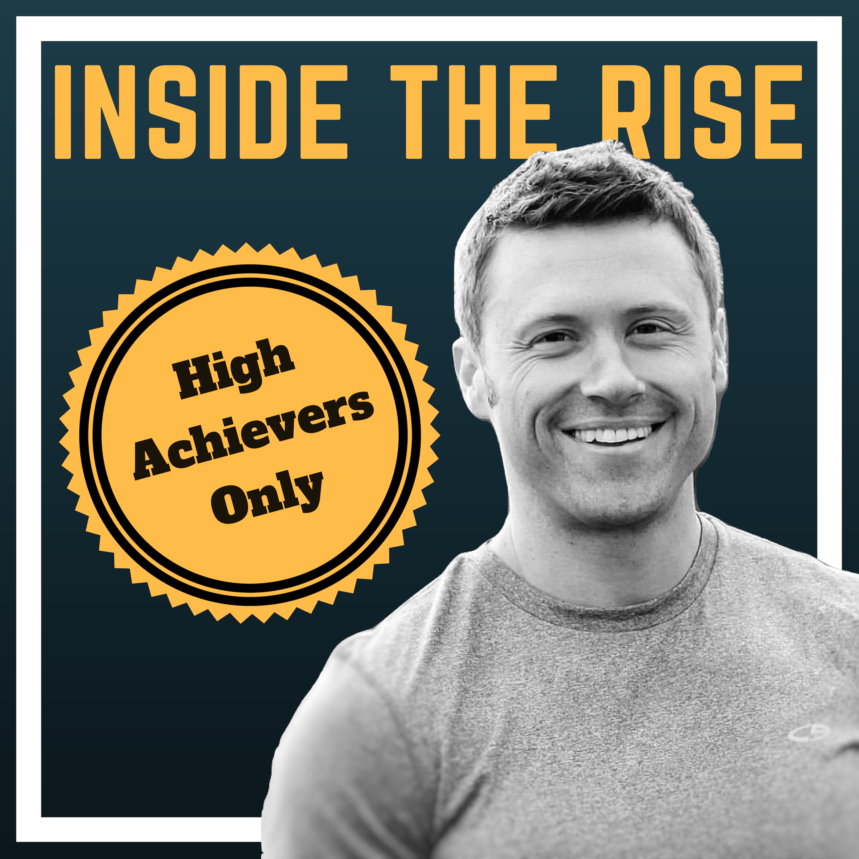 Inside The Rise: Stories, Mindset & Methods of High Performers show art