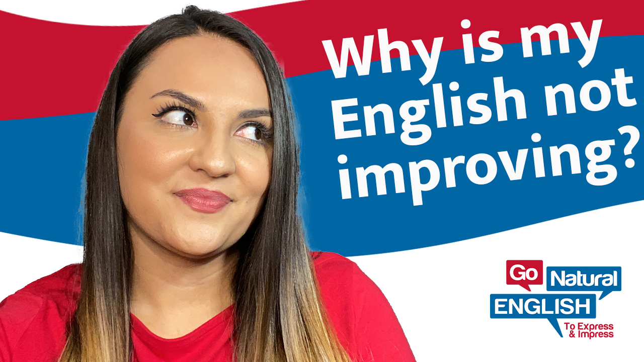 Why is my English not improving?