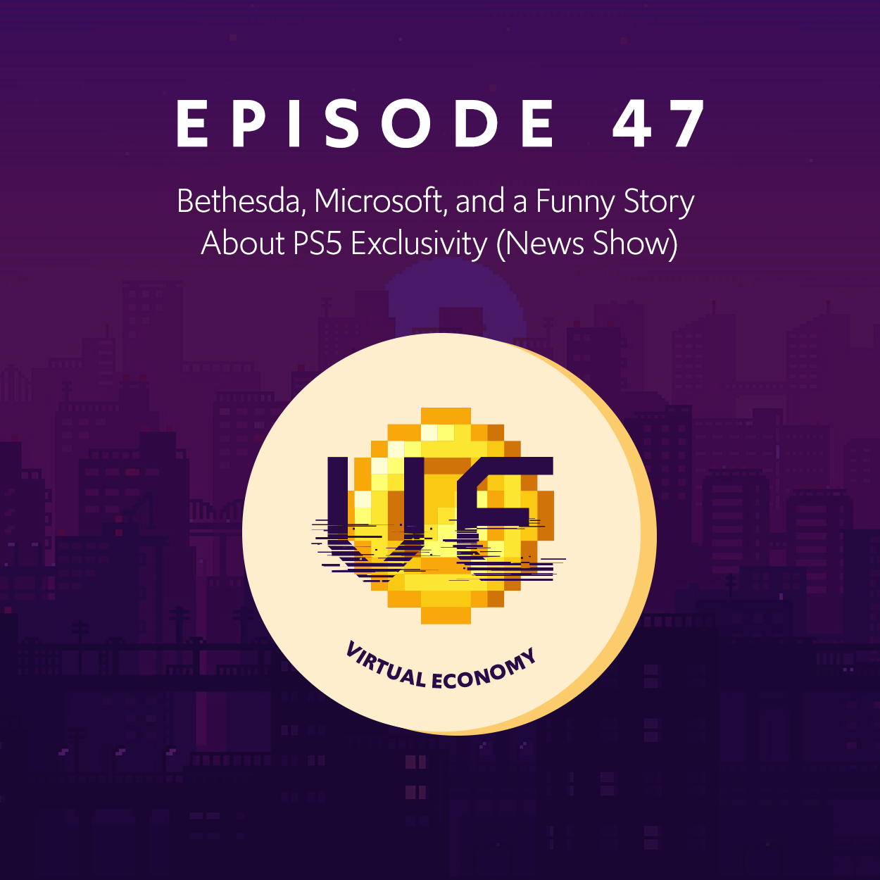 Episode 47: Bethesda, Microsoft, and a Funny Story About PS5 Exclusivity (News Show) show art
