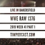 Artwork for Live in Bakersfield (WWE Raw 1376 Review)