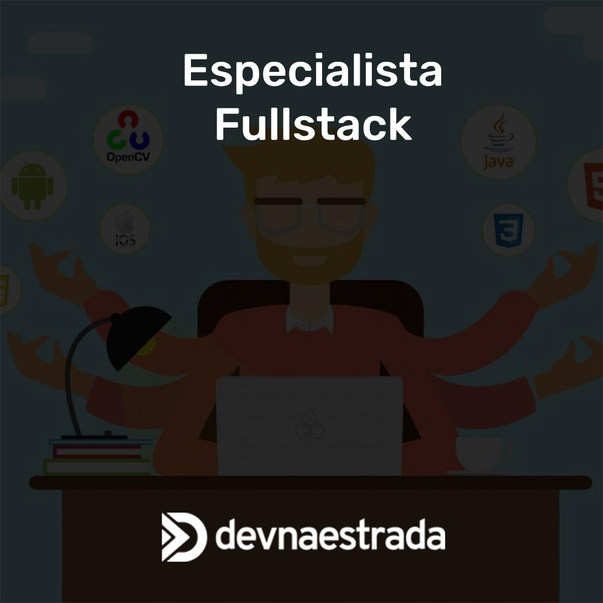 Especialista full-stack
