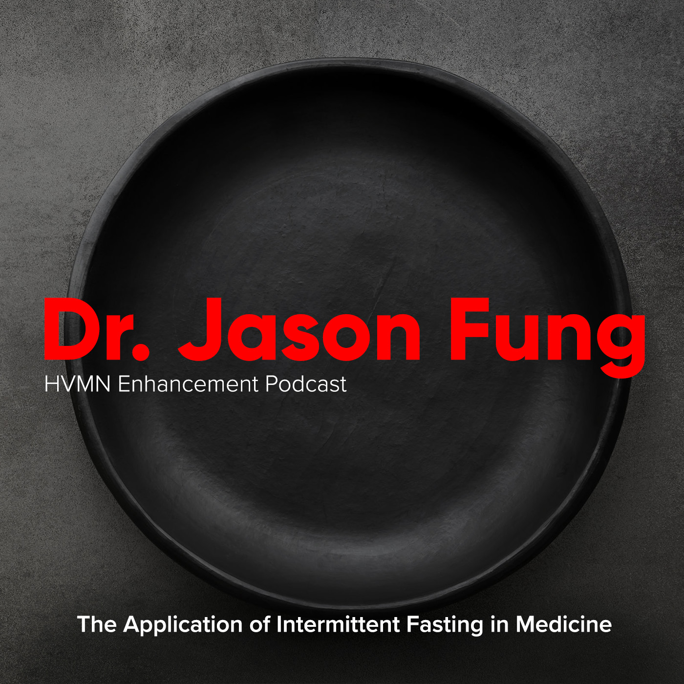 Artwork for The Application of Intermittent Fasting in Medicine ft. Jason Fung || Episode 61