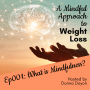 Artwork for Ep001 - What is Mindfulness