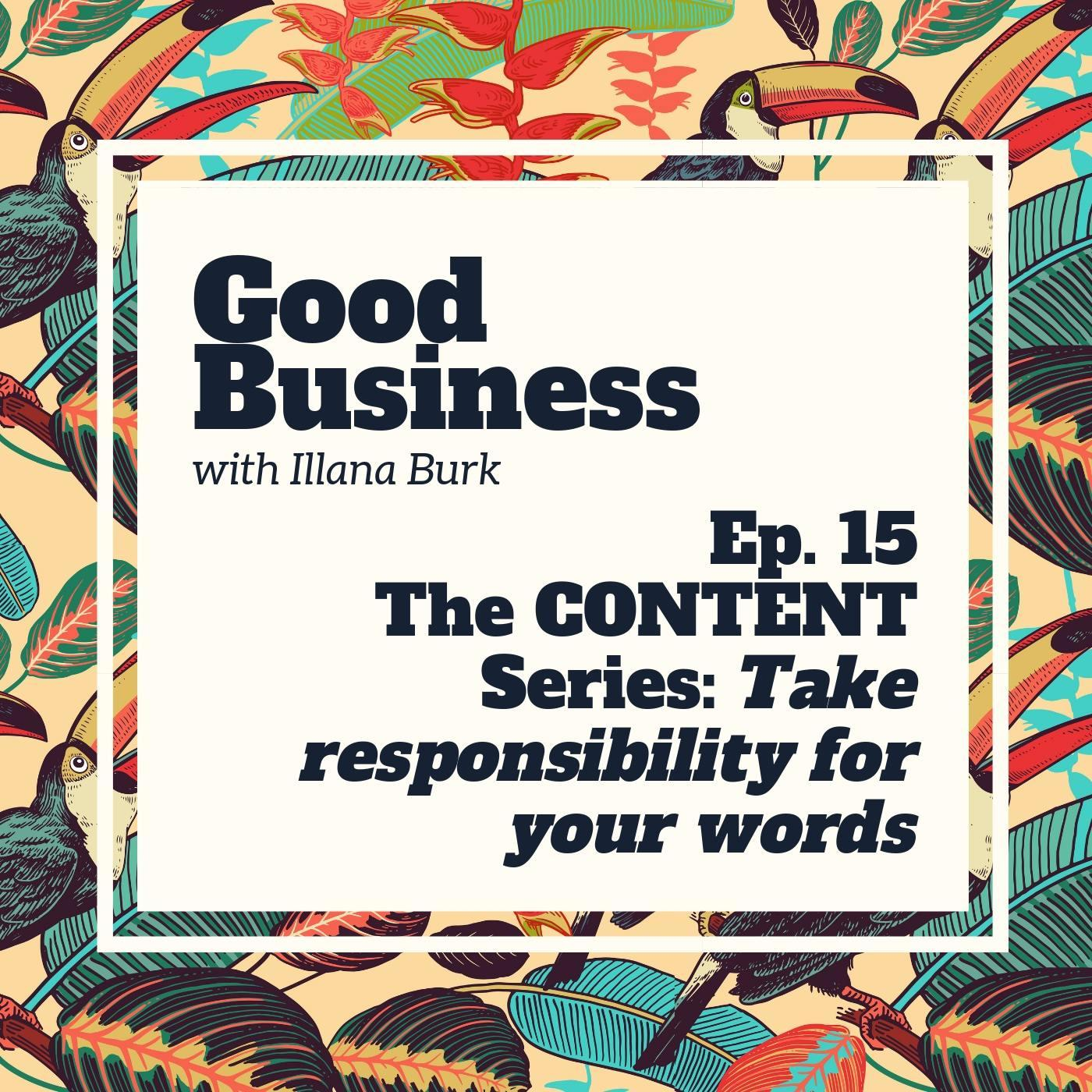 The Content Series Part 3: Take responsibility for your words | GB15