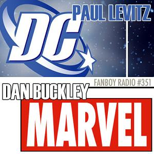 Fanboy Radio #351 - Paul Levitz & Dan Buckley
