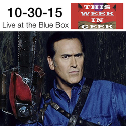 This Week in Geek 10-30-15 Live at the Blue Box