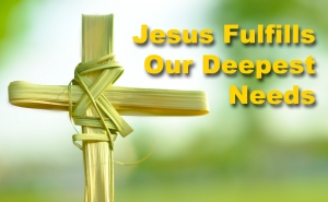 FBP 543 - Jesus Fulfills Our Deepest Needs
