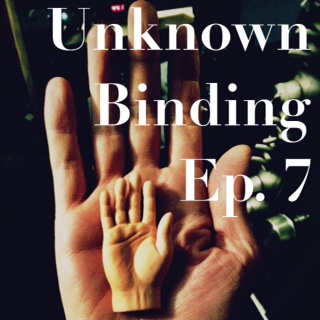 Unknown Binding, Ep. 7: My Mind Weird