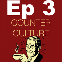 Ep 3 March 1, 2015 Counter Culture