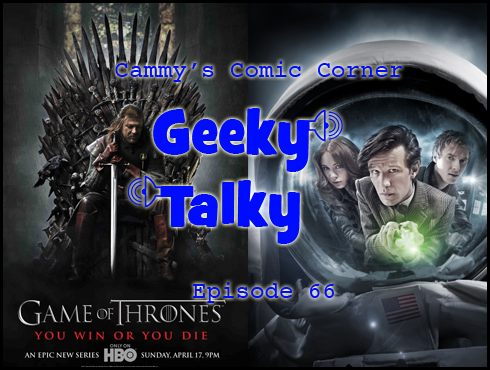 Cammy's Comic Corner - Geeky Talky - Episode 66