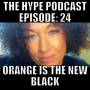 Artwork for This Hype Podcast Episode 25:Orange is the new black june 14 15