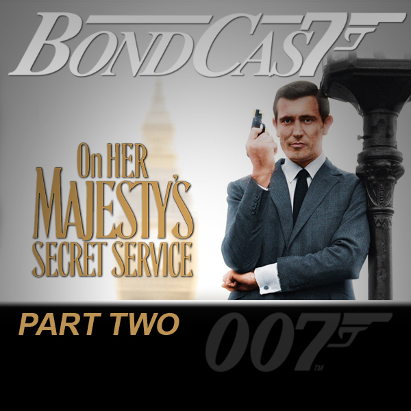 BondCast: On Her Majesty's Secret Service: Part 2