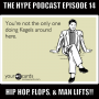 Artwork for The hype podcast episode 14 Hip Hop, Flops, & Man lifts!! Mar 29 15