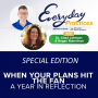Artwork for Episode 114 – When Your Plans Hit the Fan (Part 1): A Year in Reflection