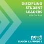 Artwork for Discipling Student Leaders - S2 - Ep. 005