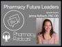Artwork for Pharmacy Future Leaders - Janine Kelbach - Pharmacy Podcast Episode 433