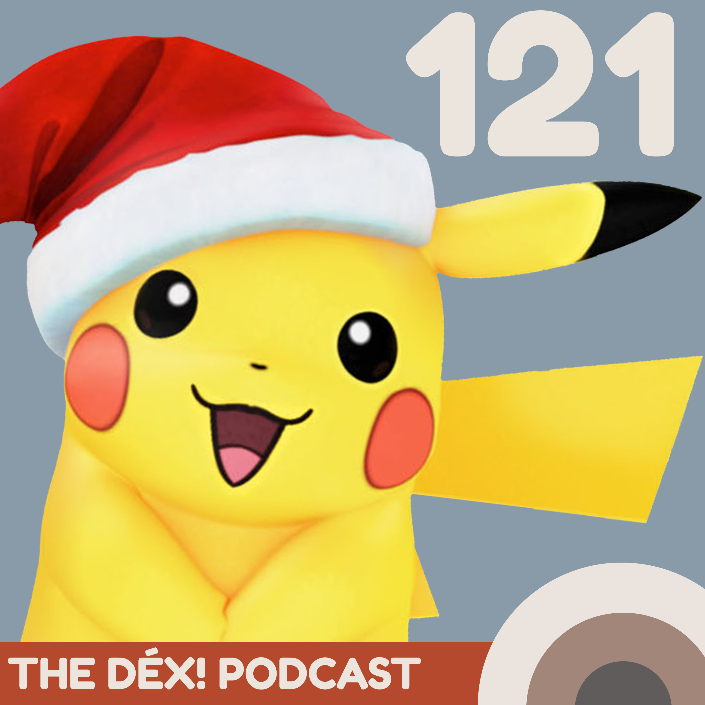 The Dex! Podcast #121: Christmas Pikachu!