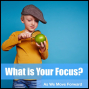Artwork for What is Your Focus?