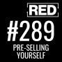 Artwork for Pre-Selling Yourself (and Your Products) w/ Dave Jackson [RED 289]