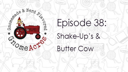 Artwork for Ep 38: Shake-Up's & Butter Cow