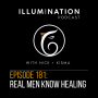 Artwork for EP: 181 - Real Men Know Healing