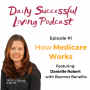 Artwork for How Medicare Work With Danielle Roberts From Boomer Benefits