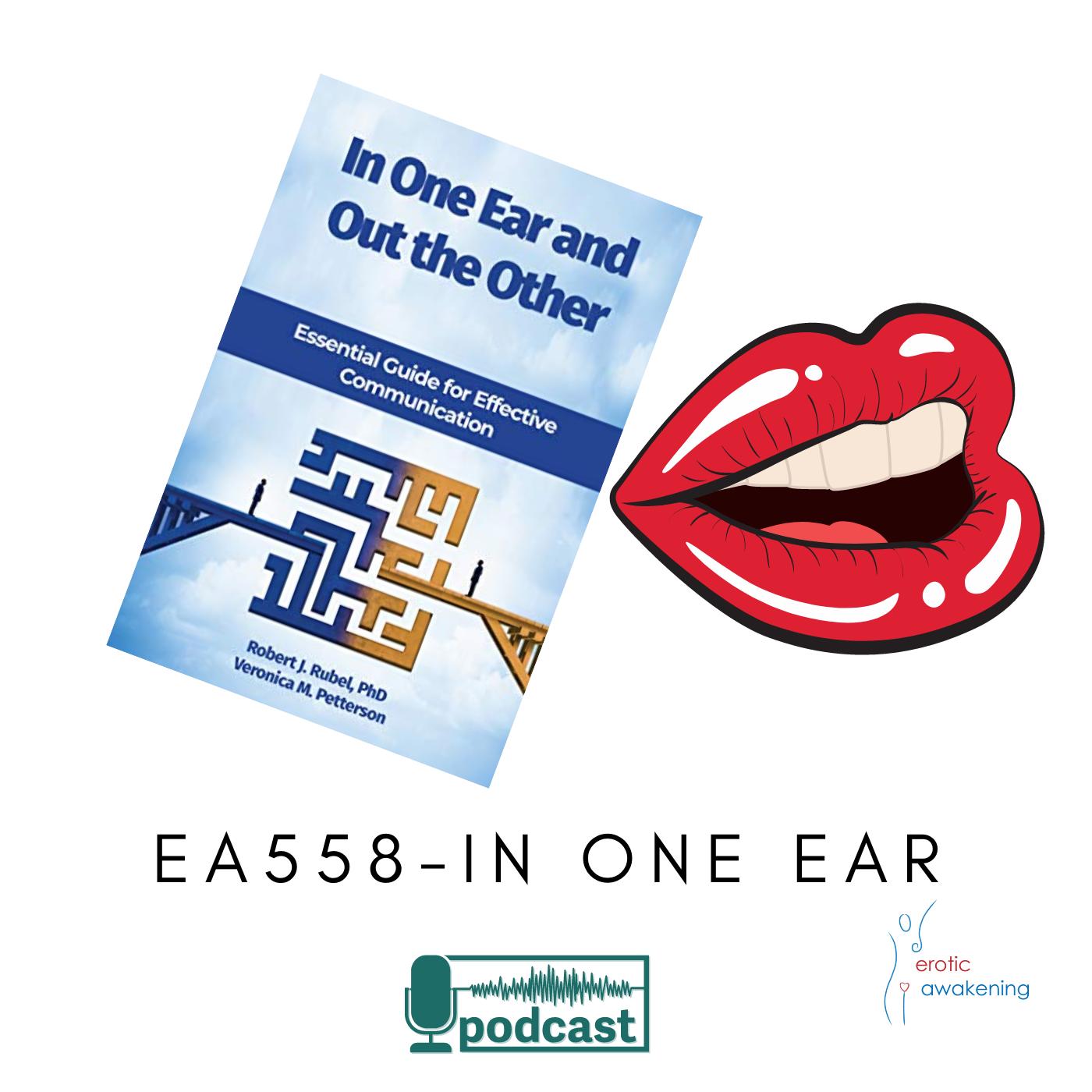 Erotic Awakening Podcast - EA558 - In One Ear