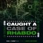 Artwork for E49: CAUGHT A CASE OF RHABDO