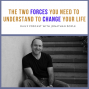 Artwork for The Two Forces You Need To Understand To Change Your Life