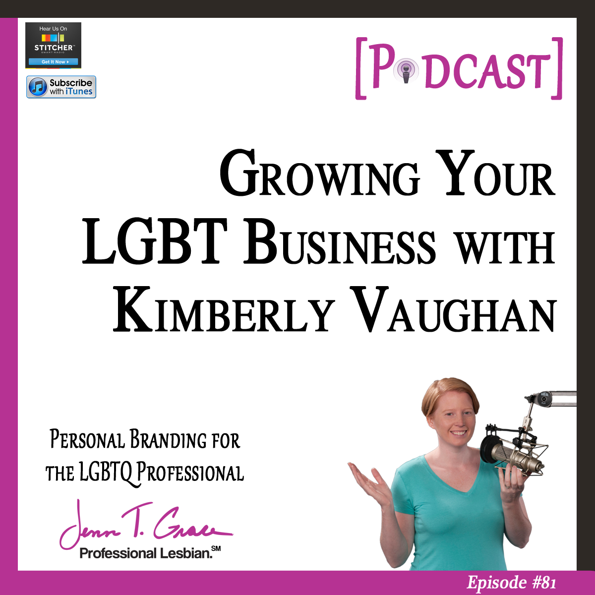Personal Branding for the LGBTQ Professional - #81: Growing Your LGBT Business with Kimberly Vaughan [Podcast]