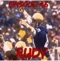 Artwork for Episode 46: Rudy